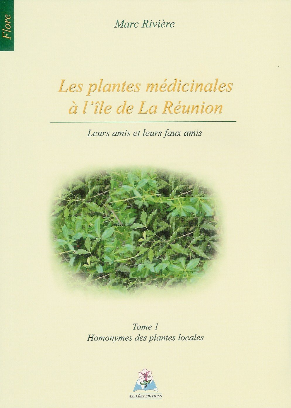 Les plantes médicinales à l'île de La Réunion, Leurs amis et leurs faux amis